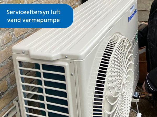 Serviceeftersyn luft til vandvarmpumpe - VS Automatic